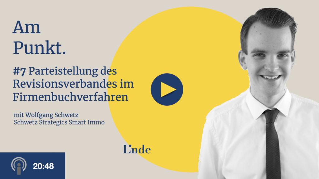 Am Punkt # 7 mit Wolfgang Schwetz – Die Parteistellung des Revisionsverbandes im Firmenbuchverfahren