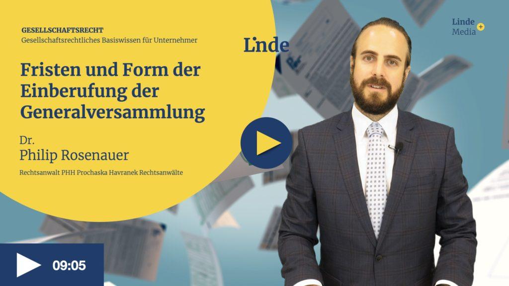 VIDEO: Fristen und Form der Einberufung der Generalversammlung – Philip Rosenauer